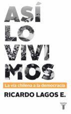 Así lo vivimos. La vía chilena a la democracia (ebook)