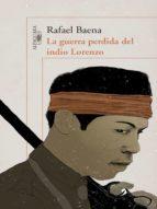 La guerra perdida del indio Lorenzo (ebook)