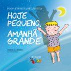 HOJE PEQUENO, AMANHÃ GRANDE
