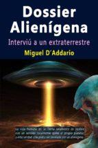 DOSSIER ALIENÍGENA - INTERVIÚ A UN EXTRATERRESTRE (ebook)