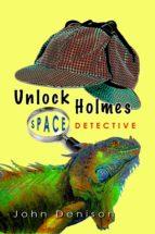 Unlock Holmes: Space Detective (ebook)