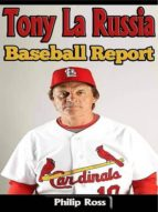 TONY LA RUSSIA: BASEBALL REPORT
