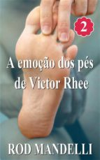 A Emoção Dos Pés De Victor Rhee (ebook)