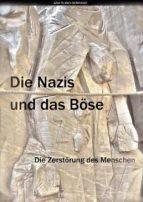 Die Nazis Und Das Böse. Die Zerstörung Des Menschen (ebook)