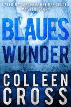 Blaues Wunder: Eine Katerina Carter Farbe Des Geldes Mysterystory (ebook)