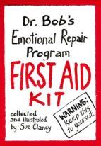Dr. Bob's Emotional Repair Program First Aid Kit (ebook)