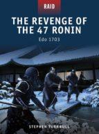 The Revenge of the 47 Ronin - Edo 1703 (ebook)