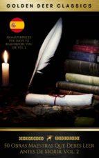 50 Obras Maestras Que Debes Leer Antes De Morir: Vol. 2 (Golden Deer Classics) (ebook)