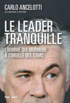 Le leader tranquille L'homme qui murmurait à l'oreille des stars (ebook)