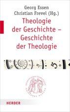 THEOLOGIE DER GESCHICHTE ? GESCHICHTE DER THEOLOGIE