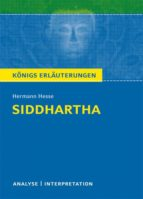Siddhartha von Hermann Hesse. Textanalyse und Interpretation mit ausführlicher Inhaltsangabe und Abituraufgaben mit Lösungen. (ebook)