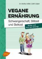 Vegane Ernährung. Schwangerschaft, Stillzeit und Beikost (ebook)