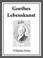 GOETHES LEBENSKUNST
