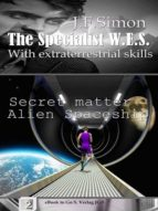 SECRET MATTER ALIEN SPACESHIP (THE SPECIALIST W.E.S. 2 )