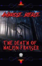 Ambrose Bierce - The Death of Halpin Frayser (ebook)
