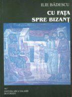 Cu fața spre Bizanț (ebook)
