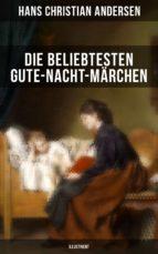 Die beliebtesten Gute-Nacht-Märchen (Illustriert) (ebook)