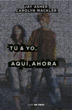 Tú & yo, aquí, ahora (ebook)