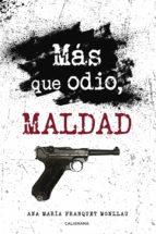 MÁS QUE ODIO, MALDAD
