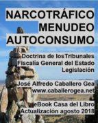 NARCOTRÁFICO, MENUDEO, AUTOCONSUMO (ebook)