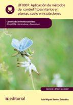 Aplicación de métodos de control fitosanitarios en plantas, suelo e instalaciones. AGAH0108 (ebook)