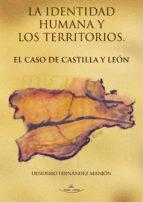 LA IDENTIDAD HUMANA Y LOS TERRITORIOS. EL CASO DE CASTILLA Y LEÓN.