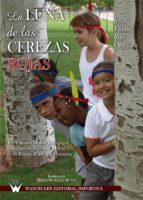 LA LUNA DE LAS CEREZAS ROJA (ebook)