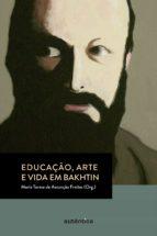 Educação, arte e vida em Bakhtin (ebook)
