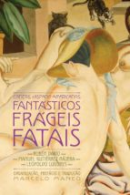 Contos hispano-americanos fantásticos, frágeis, fatais (ebook)