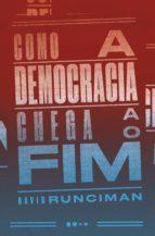 Como a democracia chega ao fim (ebook)