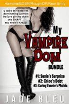 My Vampire Dom Bundle (ebook)