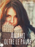 Amami oltre le paure (Serie del Destino #2) (ebook)