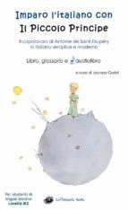 Imparo l'italiano con il Piccolo Principe: libro, glossario e audiolibro - Per studenti di lingua italiana di livello intermedio B2 (ebook)