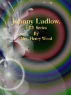 Johnny Ludlow: Fifth Series (ebook)