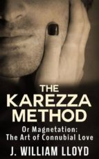 The Karezza Method - Or Magnetation: The Art of Connubial Love (ebook)
