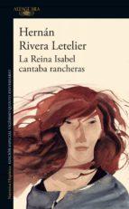 La reina Isabel cantaba rancheras (ebook)