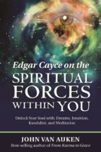Edgar Cayce on the Spiritual Forces Within You (ebook)