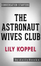 The Astronaut Wives Club: by Lily Koppel | Conversation Starters