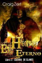 El Hombre Eterno - Libro 3: Guerra De Clanes (ebook)