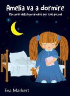Amelia Va A Dormire - Racconti Della Buonanotte Per I Più Piccoli (ebook)