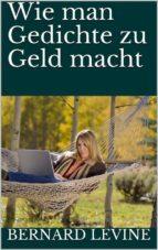 Wie Man Gedichte Zu Geld Macht (ebook)