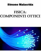 Fisica: componenti ottici (ebook)