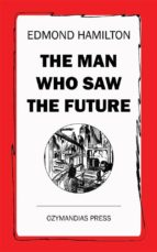 THE MAN WHO SAW THE FUTURE