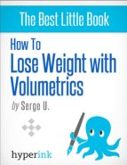 HOW TO LOSE WEIGHT WITH VOLUMETRICS (SETTING UP A VOLUMETRIC EATING PLAN)
