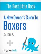 BOXER: TRAINING, GROOMING, AND DOG CARE