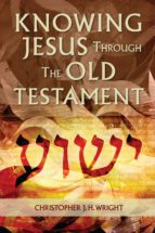 Knowing Jesus Through the Old Testament (ebook)