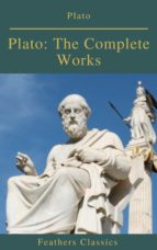 Plato: The Complete Works (Feathers Classics) (ebook)