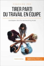 Comment devenir un as du teamworking ? (ebook)