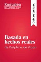 Basada en hechos reales de Delphine de Vigan (Guía de lectura) (ebook)