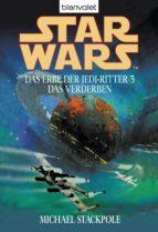 STAR WARS. DAS ERBE DER JEDI-RITTER 3. DAS VERDERBEN